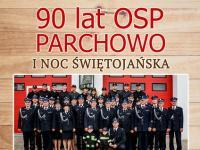 90 Lecie Ochotniczej Straży Pożarnej Parchowo i Noc Świętojańska